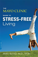 The Mayo Clinic Guide to Stress-Free Liv