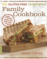 The Gluten-Free Vegetarian Family Cookbo