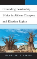 Grounding Leadership Ethics in African D