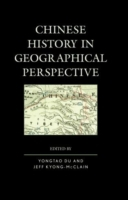 Chinese History in Geographical Perspect