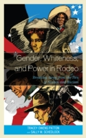 Gender, Whiteness, and Power in Rodeo