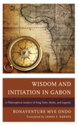 Wisdom and Initiation in Gabon