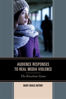 Audience Responses to Real Media Violenc