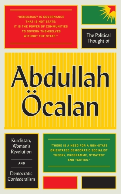 The Political Thought of Abdullah OEcala