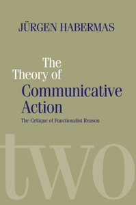 The Theory of Communicative Action