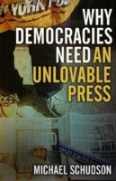 Why Democracies Need an Unlovable Press