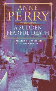 A Sudden Fearful Death (William Monk Mys
