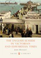 The English Seaside in Victorian and Edw