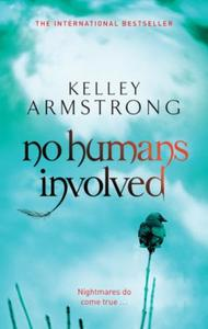 No Humans Involved: Book 7 in the Women of the Otherworld Se
