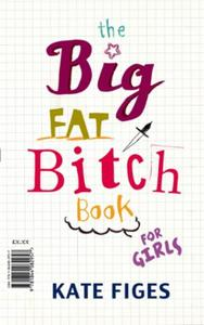 The Big Fat Bitch Book