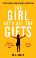The Girl With All The Gifts: The most original thriller you will read