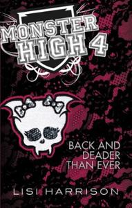 Monster High: Back and Deader Than Ever: Book 4
