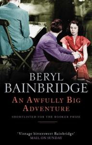 An Awfully Big Adventure: Shortlisted for the Booker Prize, 1990