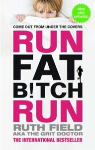 Run Fat Bitch Run: The International Bestseller