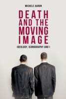 Death and the Moving Image: Ideology, Ic