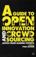 A Guide to Open Innovation and Crowdsour