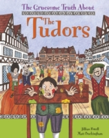 Gruesome Truth about the Tudors