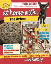 At Home With: The Aztecs