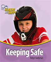 Healthy and Happy: Keeping Safe