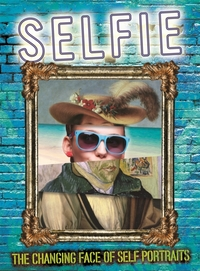 Selfie: The Changing Face of Self Portra