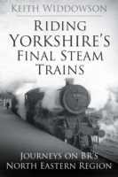 Riding Yorkshire's Final Steam Trains