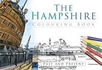 The Hampshire Colouring Book: Past and P