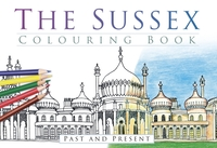 The Sussex Colouring Book: Past and Pres