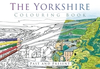The Yorkshire Colouring Book: Past and P