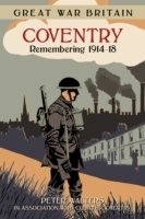 Great War Britain Coventry: Remembering