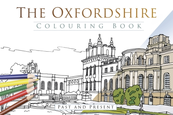 The Oxfordshire Colouring Book: Past & P