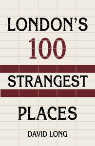 London's 100 Strangest Places
