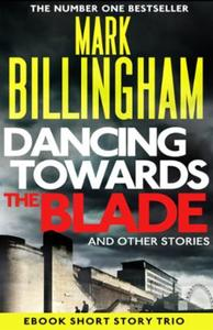 Dancing Towards the Blade and Other Stor: A Short Story Collection