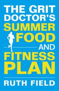 The Grit Doctor's Summer Food and Fitnes
