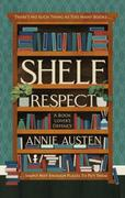 Shelf Respect: A Book Lovers' Guide to Curating Book Sh