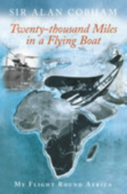 Twenty-Thousand Miles in a Flying Boat