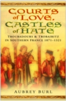 Courts of Love, Castles of Hate