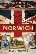 Bloody British History Norwich
