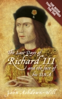 Last Days of Richard III and the fate of