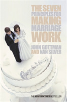 The Seven Principles For Making Marriage