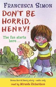 Horrid Henry Early Reader: Don't Be Horr: Book 1