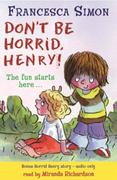 Horrid Henry Early Reader: Don't Be Horr