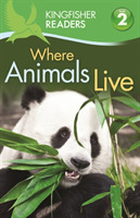 Kingfisher Readers: Where Animals Live (