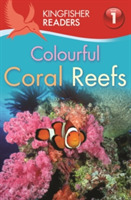 Kingfisher Readers: Colourful Coral Reef