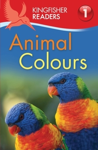 Kingfisher Readers: Animal Colours (Leve