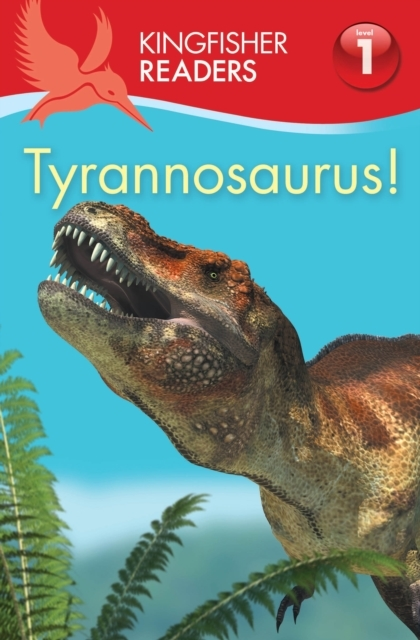 Kingfisher Readers:Tyrannosaurus! (Level