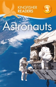 Kingfisher Readers: Astronauts (Level 3: