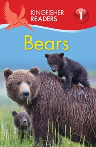 Kingfisher Readers: Bears (Level 1: Begi