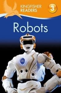 Kingfisher Readers: Robots (Level 3: Rea