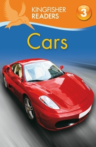 Kingfisher Readers: Cars (Level 3: Readi