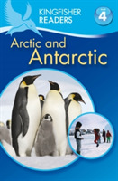 Kingfisher Readers: Arctic and Antarctic